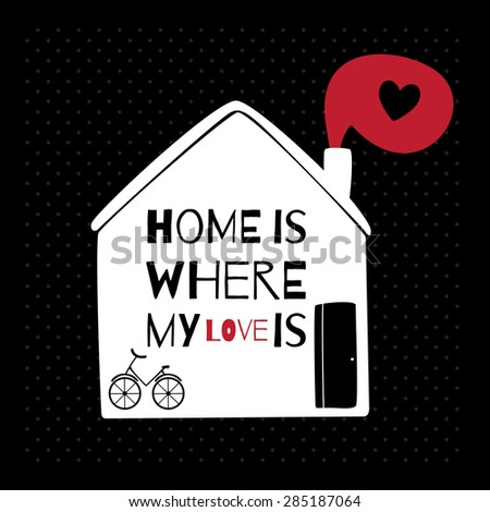 Romantic greeting card with quote about home and love. - stock vector