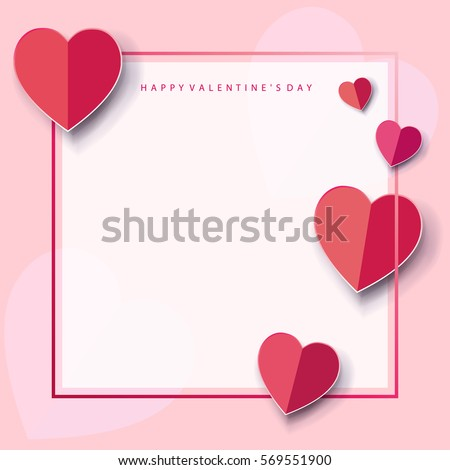 Romantic poster frame decoration with hearts and frame for Happy Valentines Day greeting card or Wedding invitation. Vector pink border template. Love, e-card, banner, Origami Cut paper red heart