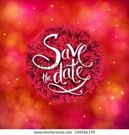 Romantic red Save The Date wedding card or invitation with scrolling white text over a round floral frame against an abstract background with red toned bokeh and sparkle, vector in square format - stock vector