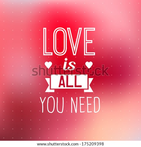 Romantic Typographic Quote About Love For Inspiration. - stock vector