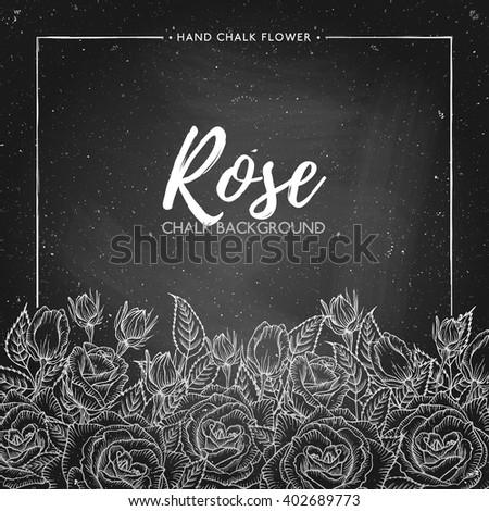 Rose Floral Background On Chalkboard Hand Painted Chalk Border Of Flowers Roses Vector Illustration