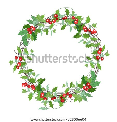 Round Christmas wreath with holly branches isolated on white. For festive design, announcements, postcards, invitations, posters. - stock vector