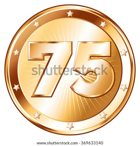 Round / circle shaped metal badge / seal of approval in bronze look and the number seventy-five. A 75 year jubilee celebration icon, 75th anniversary badge.