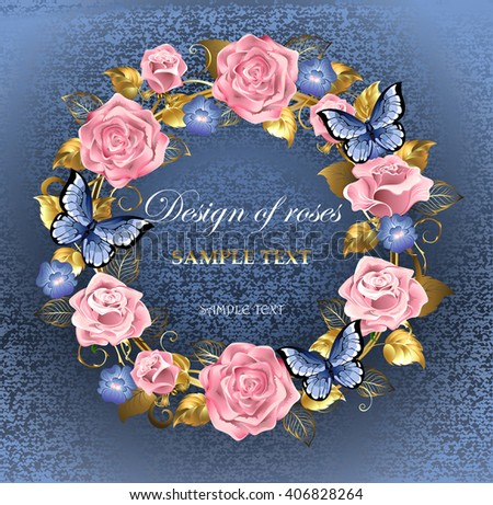 Round wreath of pink roses, violets blue, gold jewelery and blue leaves with blue butterflies on a blue background brocade. Design of roses
