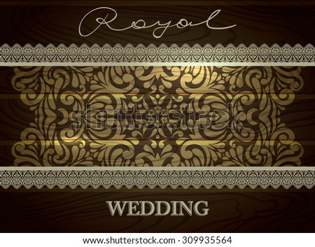 Royal Vintage Invitation with golden Lace Border in dark wood textured vector background - stock vector