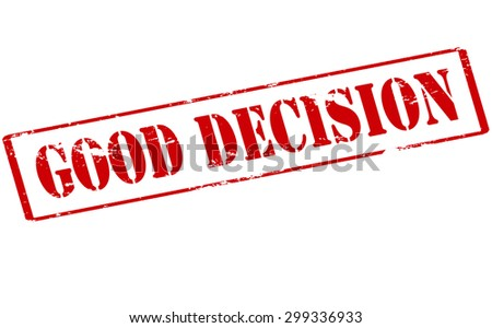 Rubber stamp with text good decision inside, vector illustration