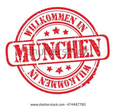 "rubber stamp with text ""welcome to Munich""(in German) on white, vector illustration"