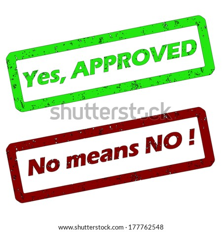 rubber stamp with text yes approved and no means no - stock vector