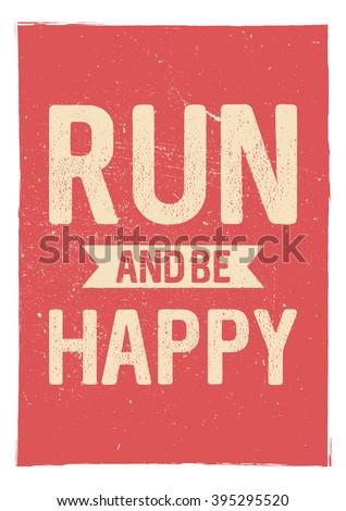 Run be happy motivational phrase unusual stock vector hd royalty run and be happy motivational phrase unusual gym poster design marathon inspiration publicscrutiny Choice Image