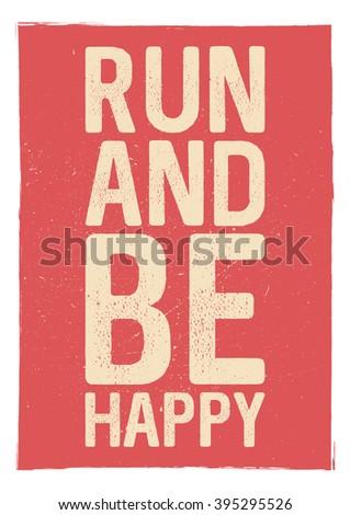 Run be happy motivational phrase unusual stock vector 395295526 run and be happy motivational phrase unusual gym poster design marathon inspiration publicscrutiny Choice Image