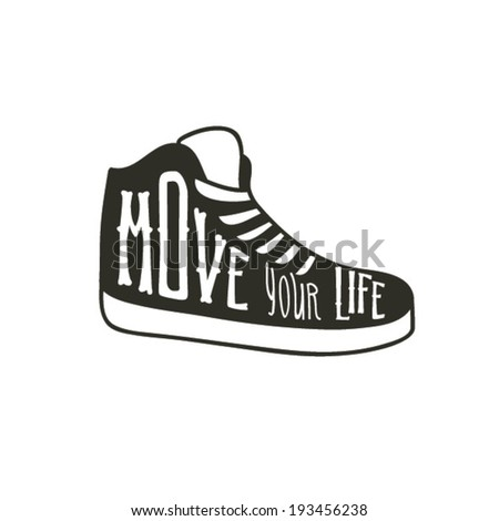 Running shoe symbol - move your life. Sneakers isolated on white background. Typography poster. Vector - stock vector