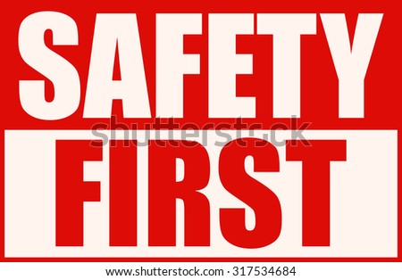 Safety First Red and White Sign, Vector Illustration.  - stock vector