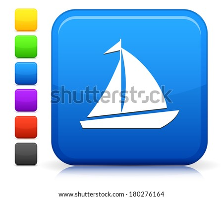 Sailboat Icon on Square Internet Button Collection - stock vector