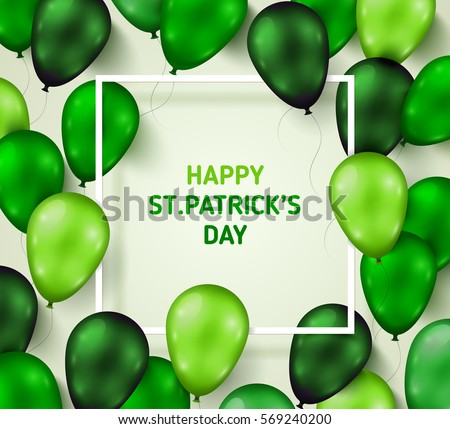 Saint Patrick's Day Poster with Shiny Green Balloons on White Background with Square Frame. Vector illustration.
