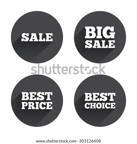 Sale icons. Best choice and price symbols. Big sale shopping sign. Circles buttons with long flat shadow. Vector