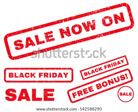 Sale Now On rubber seal stamp watermark with bonus banners for Black Friday sales. Vector red emblems. Text inside rectangular shape with grunge design and unclean texture.