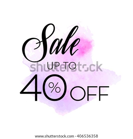 Sale 40% off sign over original grunge art brush paint texture background watercolor stroke vector illustration. Perfect watercolor design for shop banners or cards. - stock vector