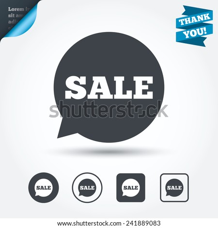 Sale sign icon. Special offer symbol in speech bubble. Circle and square buttons. Flat design set. Thank you ribbon. Vector