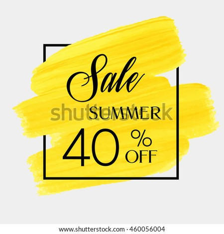 Sale summer sale 40% off sign over grunge brush art paint abstract texture background acrylic stroke poster vector illustration. Perfect watercolor design for a shop and sale banners.