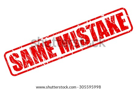 SAME MISTAKE red stamp text on white - stock vector