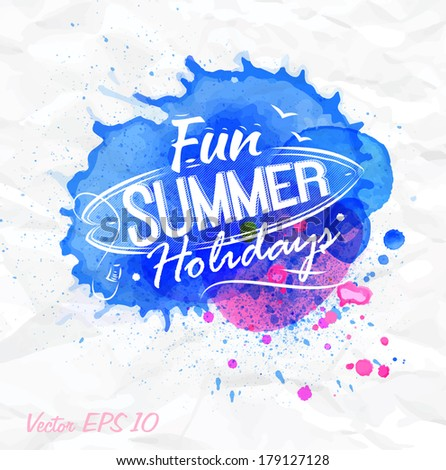 Sand  watercolor lettering Fun summer holidays on a crumpled paper. - stock vector