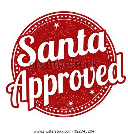 Santa approved grunge rubber stamp on white background, vector illustration - stock vector