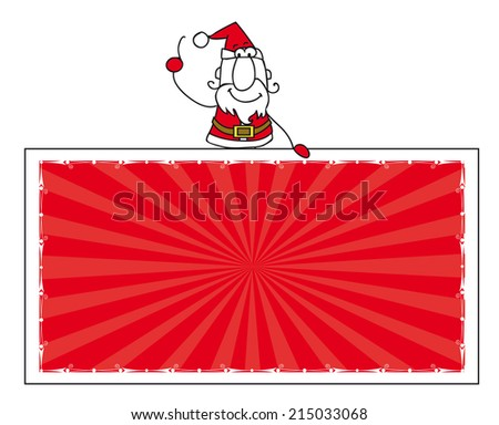 Santa claus and the banner. santa claus with a horizontal banner for your message. Enjoy ! - stock vector