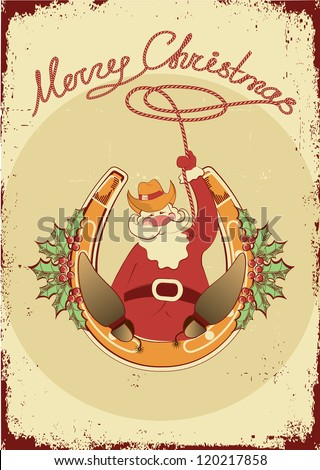 Santa sit on horseshoe with cowboy lasso on vintage poster - stock vector