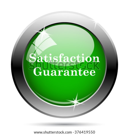 Satisfaction guarantee icon. Internet button on white background. EPS10 vector.