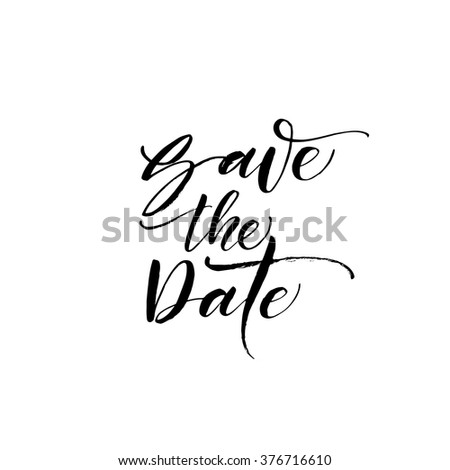 Save the date card. Ink illustration. Modern brush calligraphy. Isolated on white background. Hand drawn vector art. Design for weddings poster or invitations. - stock vector