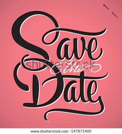 SAVE THE DATE hand lettering -- handmade calligraphy, vector (eps8) - stock vector