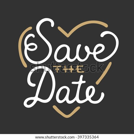 Save the Date in heart shape invite card vector template with modern calligraphy isolated on dark background. Handwritten lettering. Hand drawn design elements. - stock vector