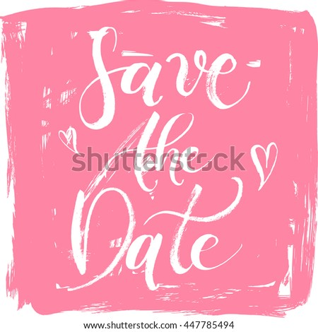 Save the Date Wedding Hand drawn with brush pen, Hand lettered abstract pink card. Heart, love. Bride and groom invite guests to the party or event. - stock vector