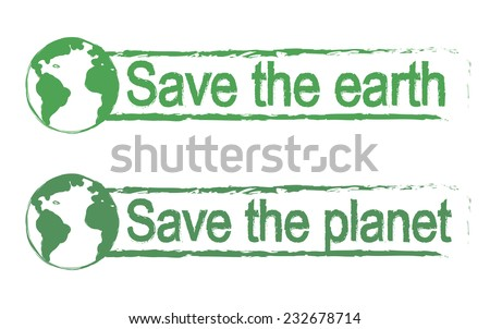Save the earth, save the planet, scratch grunge graffiti print sign with planet earth icon in green color isolated on white - stock vector
