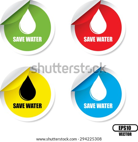 Save water colorful stickers and symbols - Vector Eps.10 - stock vector