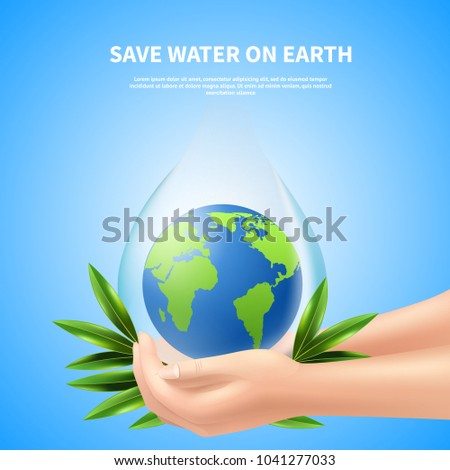 Save water on earth advertising poster with people hands holding giant drop with globe inside realistic vector illustration