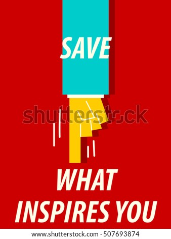 SAVE WHAT INSPIRES YOU typography vector illustration
