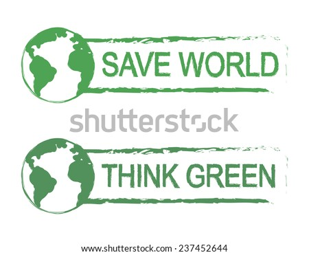 Save world, think green, scratch grunge vector graffiti print sign with planet earth icon in green color isolated on white - stock vector