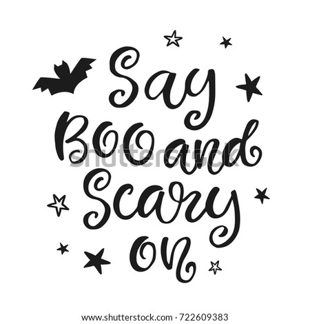 Say boo scary on halloween party stock vector 722609383 shutterstock say boo and scary on halloween party poster with handwritten ink lettering modern calligraphy pronofoot35fo Gallery