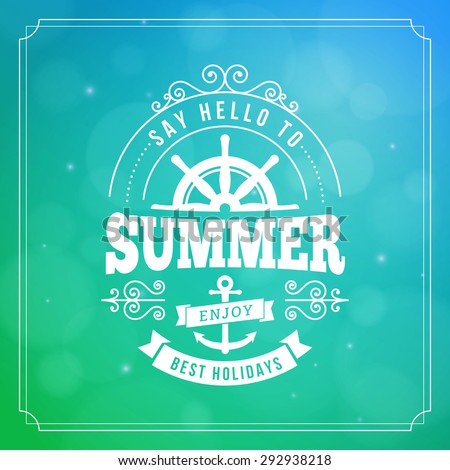 say hello to Summer best holidays typography poster on blurred vector background - stock vector