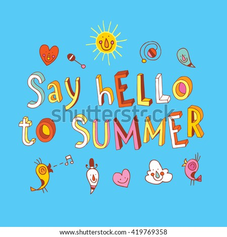 say hello to summer hand lettering design with cute characters - stock vector