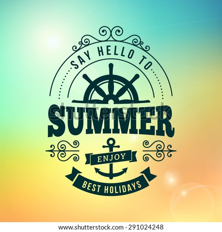 say hello to Summer holidays typography poster on blurred vector background - stock vector