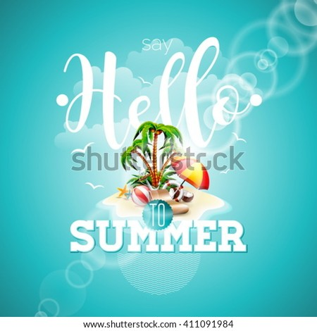 Say Hello to Summer inspiration quote paradise island on blue background. Vector typography design element for greeting cards and posters. Eps 10 illustration. - stock vector