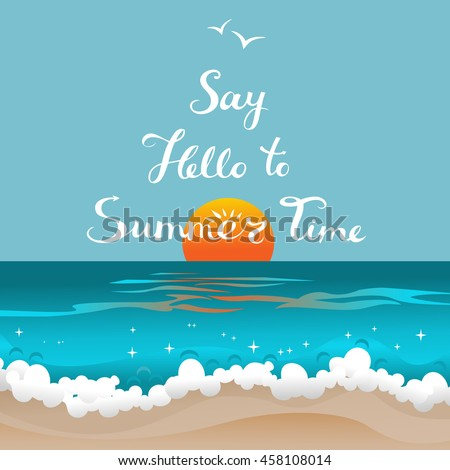 Say hello to Summer time. Retro card with freehand lettering and sun below the horizon of azure ocean. Tropical paradise abstract seascape. Vector illustration. - stock vector