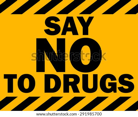 Say No to Drugs Yellow Industrial Style Sign, Vector Illustration.