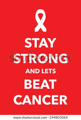 say strong beat cancer poster - stock vector