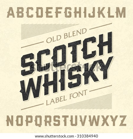 Scotch whiskey style label font with sample design. Vector. - stock vector