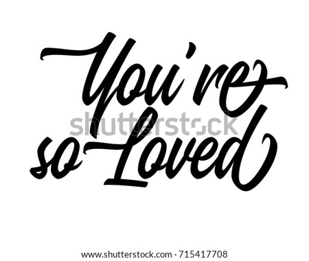 Script Word Art Text Design Vector For You Are So Loved