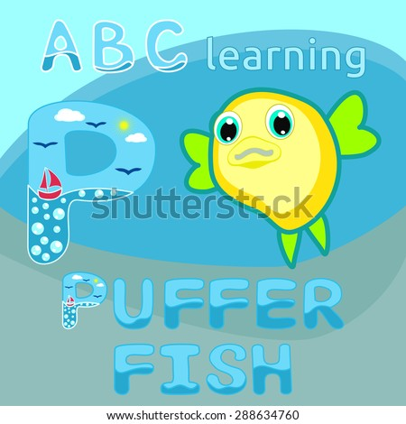 Sea animal alphabet Letter P Kids learning Funny puff fish vector Blowfish cartoon character Ocean animal Round shape fish Sea life Great for illustration, kids t shirt stamp, animal, wildlife design - stock vector