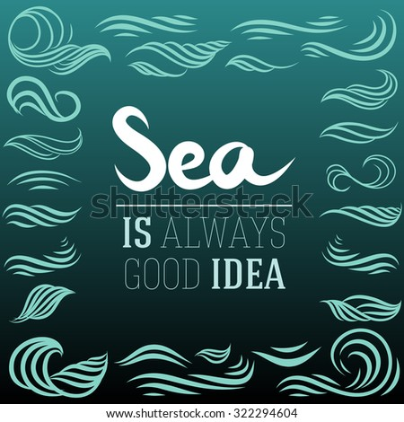 Sea is always good idea, set of vector elements with sea waves in ocean blue color